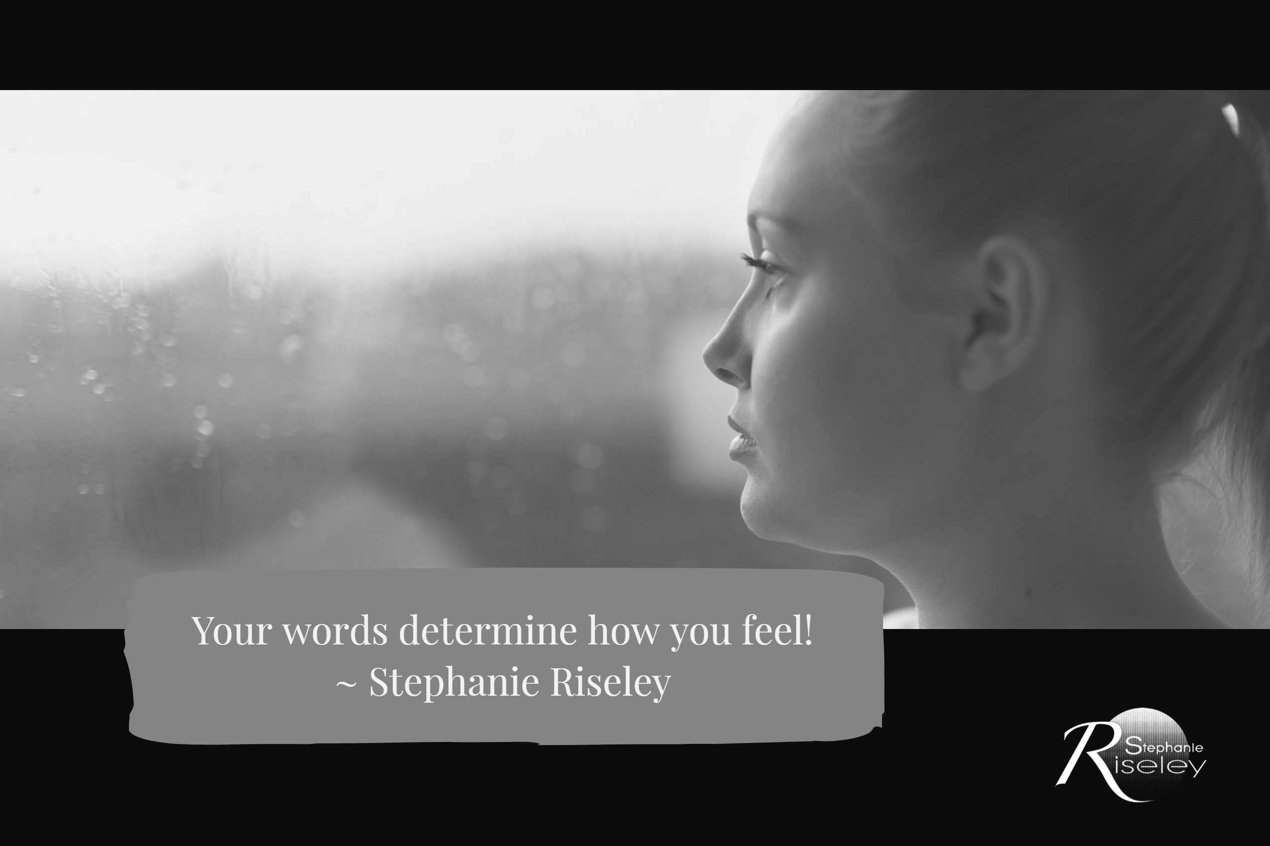 Your Words Determine How You Feel