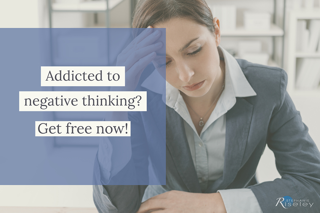 Addicted-to-Negative-Thinking