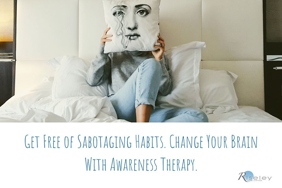 Get Free of Sabotaging Habits